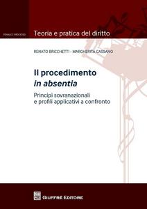 Libro Il procedimento in absentia Renato Bricchetti , Margherita Cassano