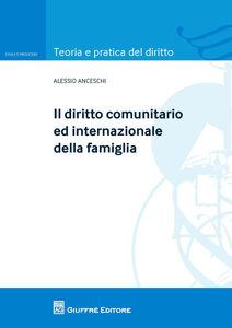 Libro Il diritto comunitario ed internazionale della famiglia Alessio Anceschi