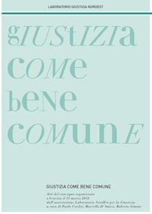 Giustizia come bene comune. Atti del Convegno (Venezia, 17 marzo 2012) - copertina