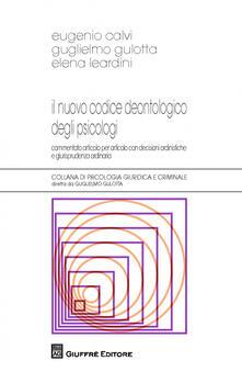 Voluntariadobaleares2014.es Il nuovo codice deontologico degli psicologi. Commentato articolo per articolo con decisioni ordinistiche e giurisprudenza ordinaria Image