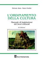 L' ordinamento della cultura. Manuale di legislazione dei beni culturali