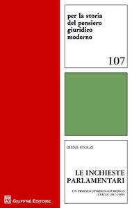 Libro Le inchieste parlamentari. Un profilo storico-giuridico (Italia 1861-1900) Irene Stolzi