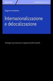 Internazionalizzazione e delocalizzazione. Strategie e processi per la migrazione delle aziende