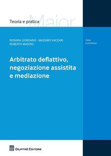 Arbitrato deflattivo, negoziazione assistita e mediazione