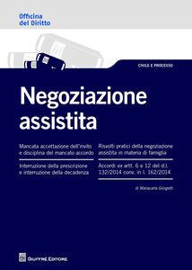 Foto Cover di La negoziazione assistita, Libro di Mariacarla Giorgetti, edito da Giuffrè