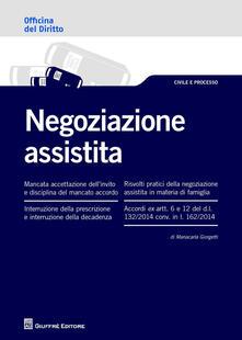 La negoziazione assistita - Mariacarla Giorgetti - copertina