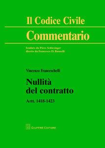 Libro Nullità del contratto. Artt. 1418-1423 Vincenzo Franceschelli