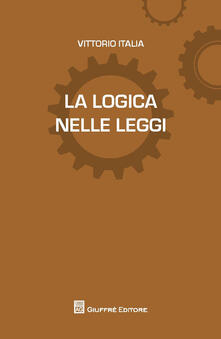 La logica delle leggi - Vittorio Italia - copertina