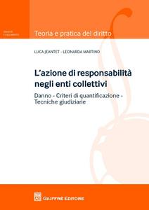 Libro L' azione di responsabilità negli enti collettivi Luca Jeantet , Leonarda Martino