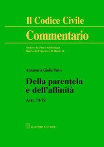 Foto Cover di Della parentela e dell'affinità. Artt. 74-78, Libro di Annamaria G. Parisi, edito da Giuffrè