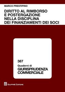 Libro Diritto al rimborso e postergazione nella disciplina dei finanziamenti dei soci Marco Prestipino