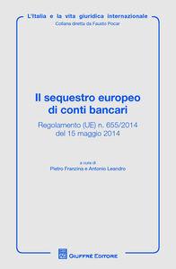Libro Il sequestro europeo di conti bancari