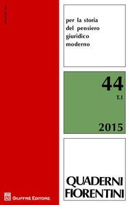 Quaderni fiorentini per la storia del pensiero giuridico moderno. Vol. 44
