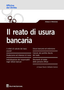 Il reato di usura bancaria - Raffaella Carbone,Cesare Parodi - copertina