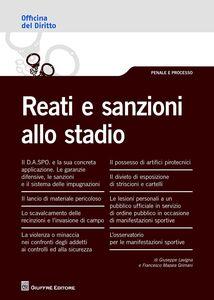 Foto Cover di Reati e sanzioni allo stadio, Libro di Giuseppe Lavigna,Francesco Mazara Grimaninato, edito da Giuffrè