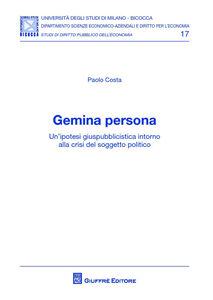 Foto Cover di Gemina persona. Un'ipotesi giuspubblicistica intorno alla crisi del soggetto politico, Libro di Paolo Costa, edito da Giuffrè