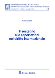 Il sostegno alle esportazioni nel diritto internazionale - Carla Gulotta - copertina