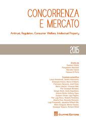 Concorrenza e mercato. Antitrust, regulation, consumer welfare, intellectual property (2015)