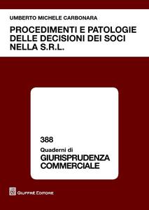 Libro Procedimenti e patologie delle decisioni dei soci nella s.r.l. Umberto M. Carbonara