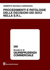 Procedimenti e patologie delle decisioni dei soci nella s.r.l.