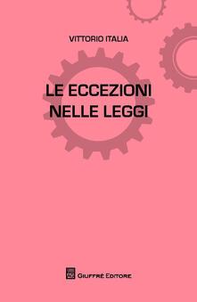 Le eccezioni nelle leggi - Vittorio Italia - copertina
