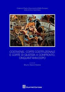 Libro Costa/Enel. Corte Costituzionale e Corte di Giustizia a confronto, cinquant'anni dopo. Atti del Convegno (Milano, 30 ottobre 2014)