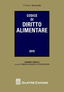 Foto Cover di Codice di diritto alimentare, Libro di  edito da Giuffrè