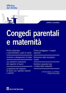Congedi parentali e maternità - Paola Salazar,Massimiliano Arlati,Luca Mariani - copertina