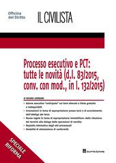 Processo esecutivo e PCT: tutte le novità (d.l. 83/2015, conv. con mod., in l. 132/2015)