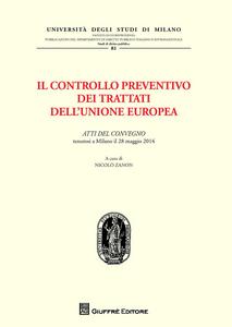 Libro Il controllo preventivo dei trattati dell'Unione Europea. Atti del Convegno (Milano, 28 maggio 2014)