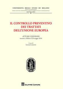 Il controllo preventivo dei trattati dell'Unione Europea. Atti del Convegno (Milano, 28 maggio 2014) - copertina