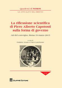 La riflessione scientifica di Piero Alberto Capotosti sulla forma di governo. Atti del Convegno (Roma, 19 marzo 2015) - copertina