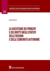 Libro La questione dei principi e dei diritti negli statuti delle regioni e delle comunità autonome Ugo Adamo
