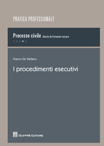 Foto Cover di I procedimenti esecutivi, Libro di Franco De Stefano, edito da Giuffrè