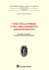 I vizi nella forma e nel procedimento amministrativo. Fra diritto interno e diritto dell'Unione Europea