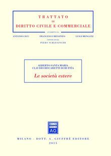 Le società estere - Alberto Santa Maria,Claudio Biscaretti di Ruffia - copertina