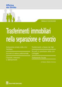 Libro Trasferimenti immobiliari nella separazione e divorzio Alberto Cimmino Nelson