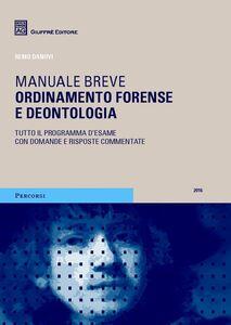 Foto Cover di Ordinamento forense e deontologia. Tutto il programma d'esame con domande e risposte commentate, Libro di Remo Danovi, edito da Giuffrè