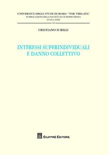 Interessi superindividuali e danno collettivo - Cristiano Iurilli - copertina