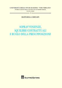Libro Sopravvenienze, squilibri contrattuali e ruolo della presupposizione Raffaella Grisafi