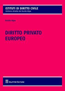 Libro Diritto privato europeo Piero G. Alpa