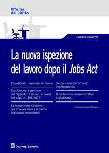 Foto Cover di La nuova ispezione del lavoro dopo il jobs act, Libro di Iunio V. Romano, edito da Giuffrè