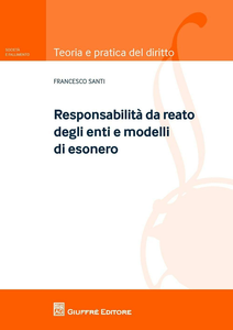 Libro Modelli e responsabilità degli enti. I reati commessi nell'interesse o vantaggio di società Francesco Santi