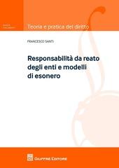 Modelli e responsabilità degli enti. I reati commessi nell'interesse o vantaggio di società