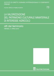 Libro La valorizzazione del patrimonio culturale immateriale di interesse agricolo. Atti del Seminario (Firenze, 21 aprile 2015)