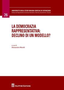 Libro La democrazia rappresentativa. Declino di un modello? Alessandro Morelli