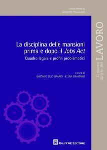 Libro La disciplina delle mansioni prima e dopo il Jobs Act. Quadro legale e profili problematici