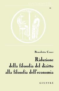 Libro Riduzione della filosofia del diritto alla filosofia dell'economia Benedetto Croce
