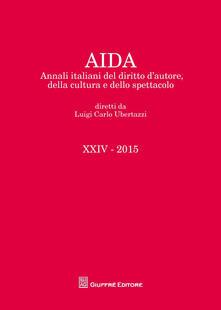 Aida. Annali italiani del diritto dautore, della cultura e dello spettacolo (2015).pdf