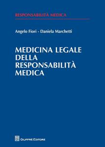 Libro Medicina legale della responsabilità medica Angelo Fiori , Daniela Marchetti